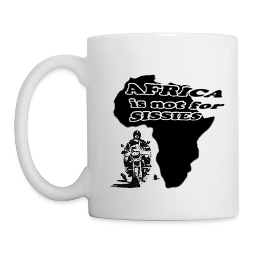 Africa is not for sissies - Tasse