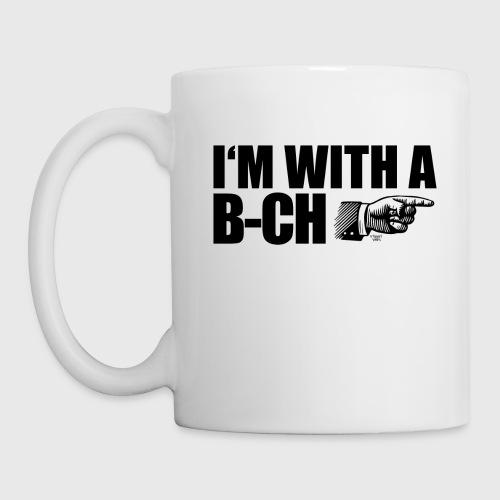 I m with a B CH - Mug