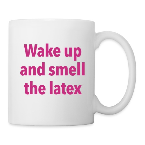 Smell the latex - Mug