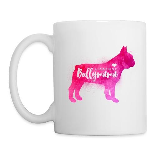 Liebende Bullymama - Französische Bulldogge - Tasse