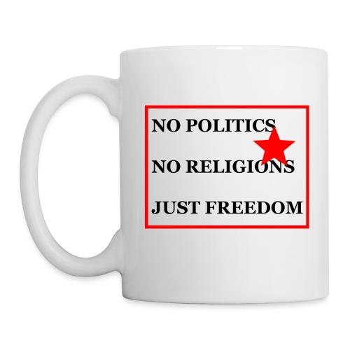 No Politics. No Religions. Just Freedom! - Tasse