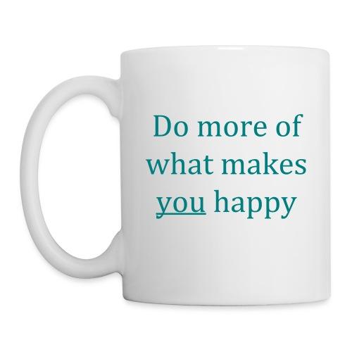Do more of what makes you happy - Mug