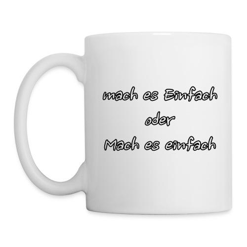 mach es Einfach oder Mach es einfach - Tasse