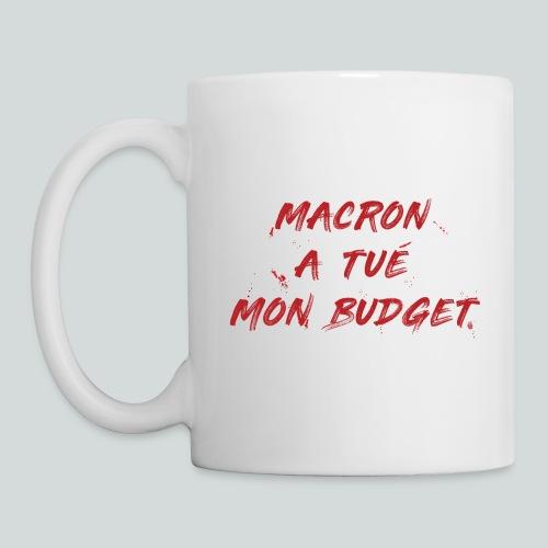 MACRON a tué mon budget. - Mug blanc