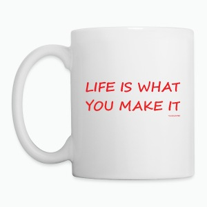 Life is what you make it - Mug