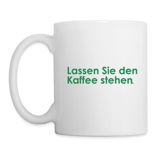 Lassen Sie den Kaffee stehen - Tasse