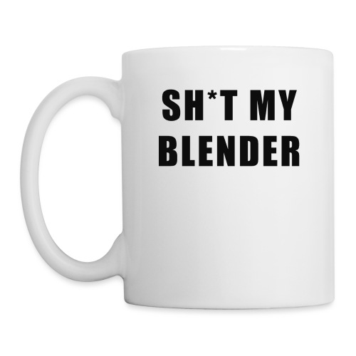 SH*T MY BLENDER - Mug