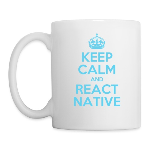 KEEP CALM AND REACT NATIVE SHIRT - Tasse