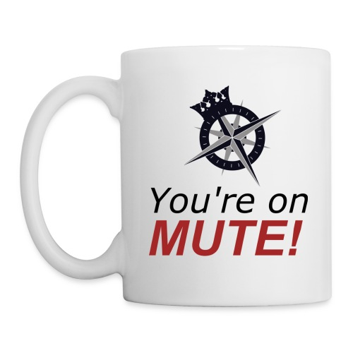 You're on mute! - Mug