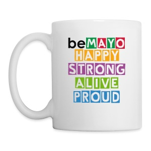 Happy Strong Alive Proud - Mug