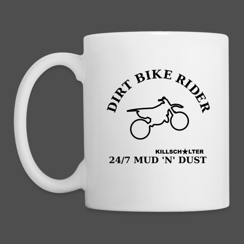 DIRT BIKE RIDER MUD N DUST - Mug