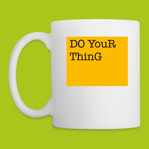 DO YouR ThinG - Tasse