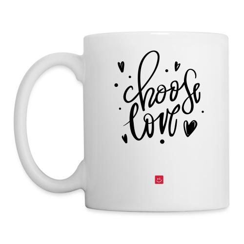 Kies voor liefde - Spreuk - Mok