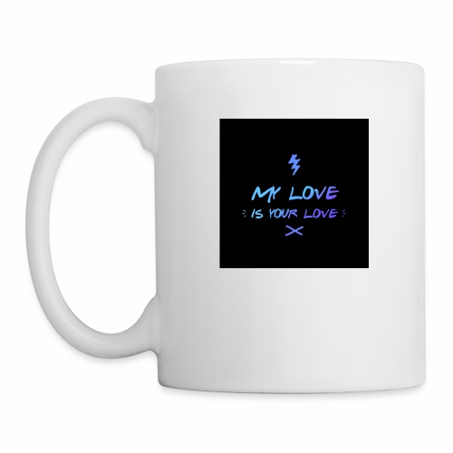 my love is your love - Mug blanc