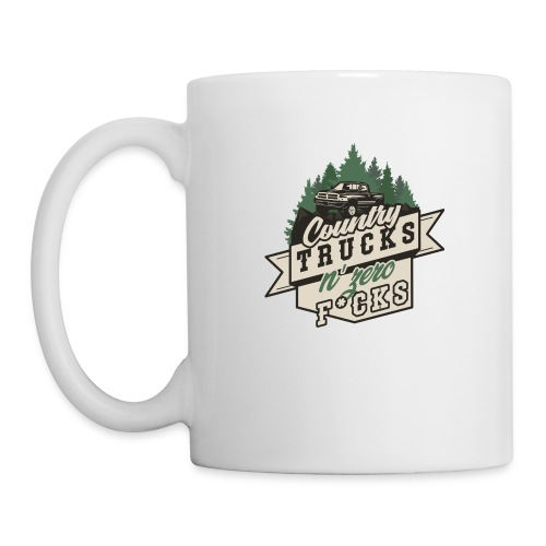 Country, Trucks & Zero F*cks - Tasse