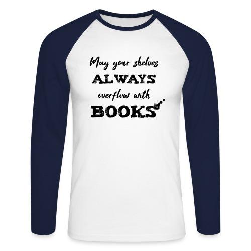 0040 Always full bookshelves | Bücherstapel - Men's Long Sleeve Baseball T-Shirt