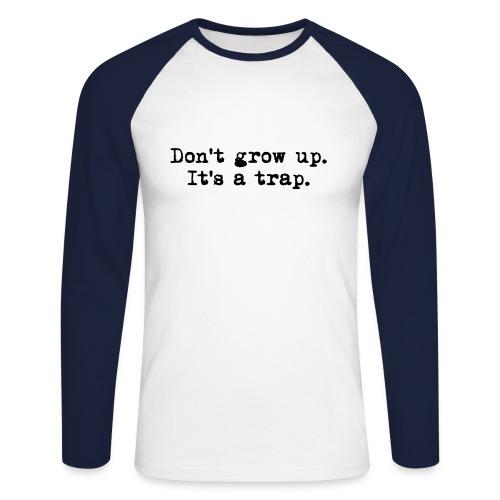 Don't grow up… Typewriter Stil - Farbe wählbar - Männer Baseballshirt langarm