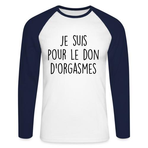 Je suis pour le don d'orgasme - T-shirt baseball manches longues Homme