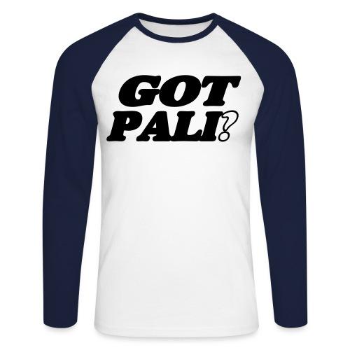 Got Pali? - Hast du Palinka? - Siebenbürgen - Männer Baseballshirt langarm
