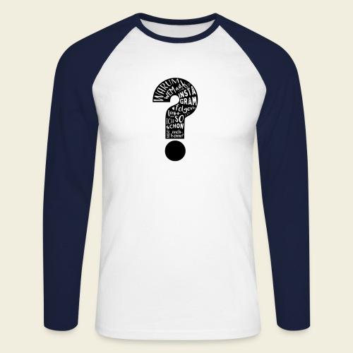 Warum folgen - Design schwarz - Männer Baseballshirt langarm