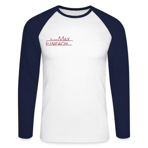 EinfachMax Schriftzug Designed byAlpha Kein - Männer Baseballshirt langarm
