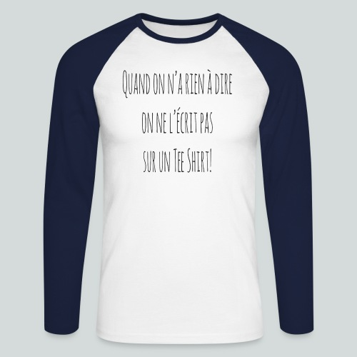 Quand on n'a rien à dire ....N - T-shirt baseball manches longues Homme