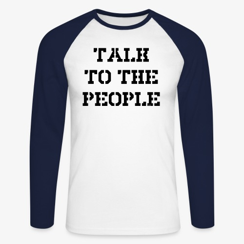Talk to the people - schwarz - Männer Baseballshirt langarm