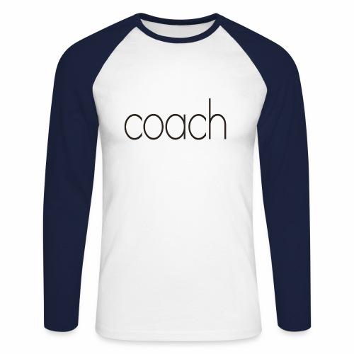 coach text - Männer Baseballshirt langarm