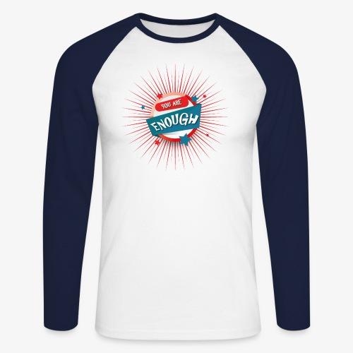 You are enough - Männer Baseballshirt langarm