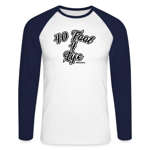 40 foot 4 life - Men's Long Sleeve Baseball T-Shirt