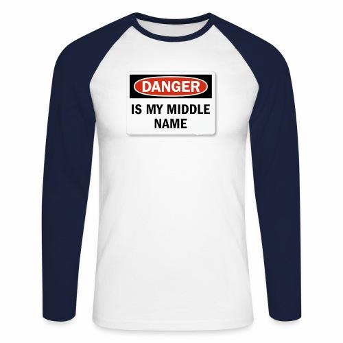 Danger is my middle name - Men's Long Sleeve Baseball T-Shirt