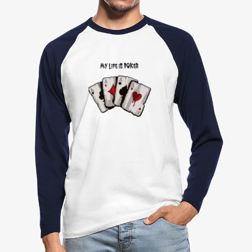 MY LIFE IS POKER - Männer Baseballshirt langarm