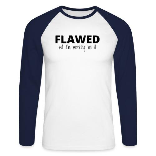 Flawed - Men's Long Sleeve Baseball T-Shirt