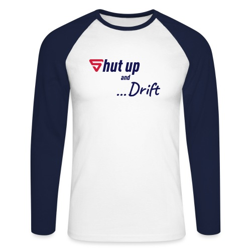 Shut up and drift ! - T-shirt baseball manches longues Homme