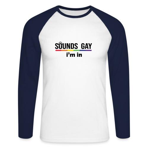 Sounds Gay I m In - Miesten pitkähihainen baseballpaita