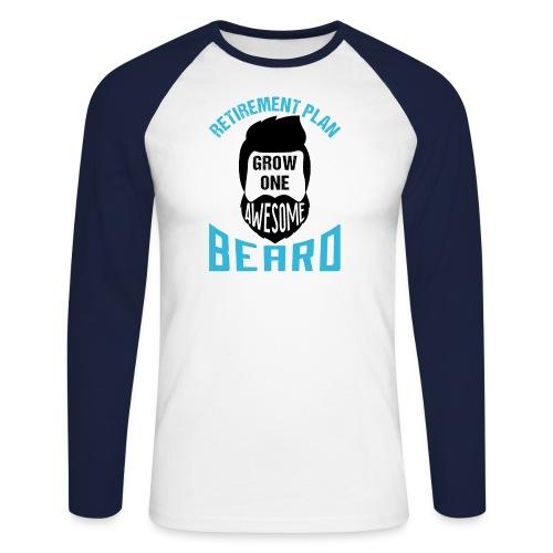 Retirement Plan Grow One Awesome Beard - Männer Baseballshirt langarm