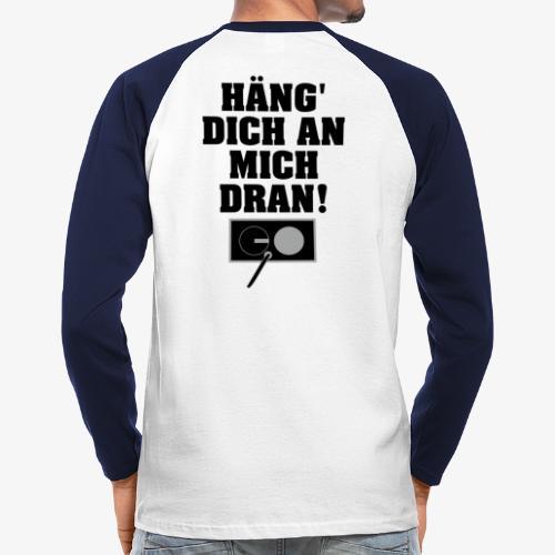 ICH HAB SCHAKU HINTEN - Männer Baseballshirt langarm
