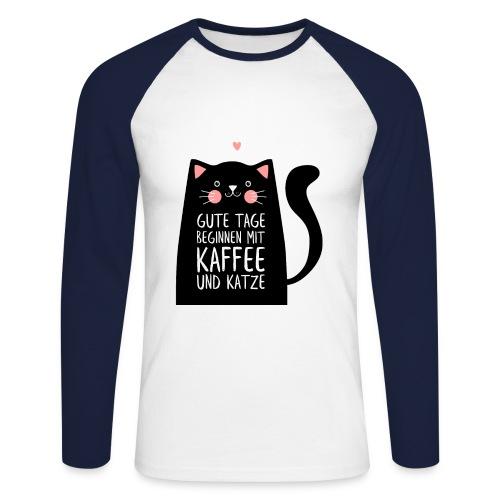 Gute Tage starten mit Kaffee und Katze - Männer Baseballshirt langarm