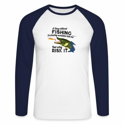 A Day without Fishing Hecht Pike Fishyworm Angel - Männer Baseballshirt langarm
