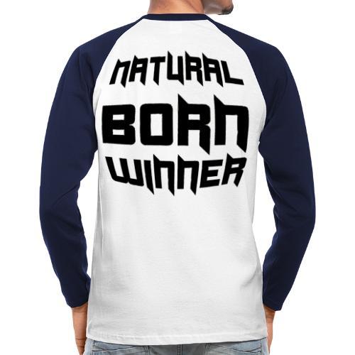 Natural Born Winner III - Männer Baseballshirt langarm