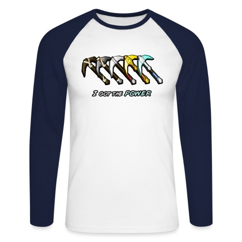 I got the POWER - Men's Long Sleeve Baseball T-Shirt