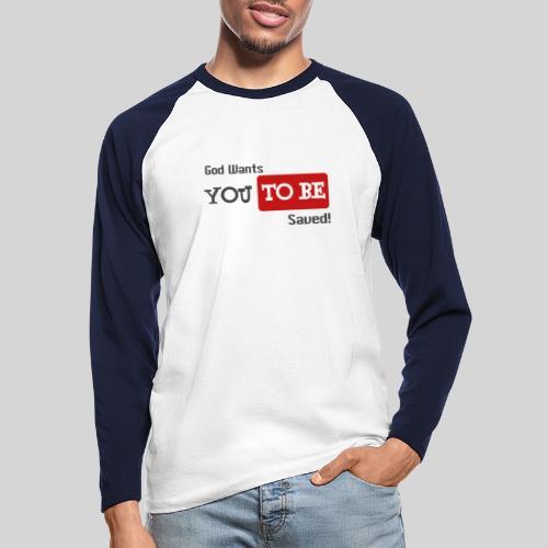 God wants you to be saved Johannes 3,16 - Männer Baseballshirt langarm