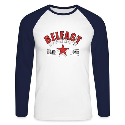 Belfast - Dead On!! - Men's Long Sleeve Baseball T-Shirt
