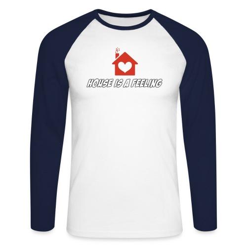 House is a Feeling - Men's Long Sleeve Baseball T-Shirt