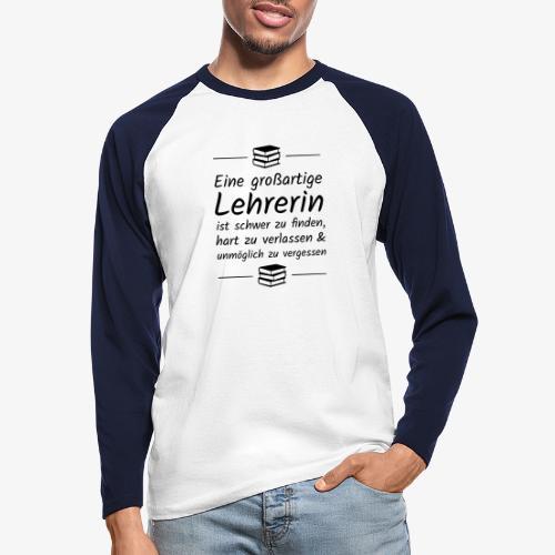 Eine großartige Lehrerin ist schwer zu finden - Männer Baseballshirt langarm