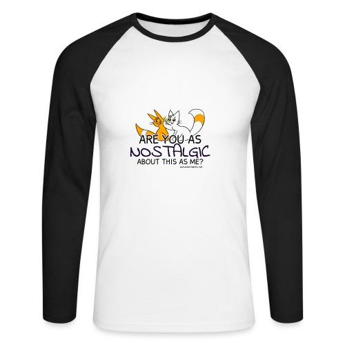 Nostalgia Hurts - Men's Long Sleeve Baseball T-Shirt