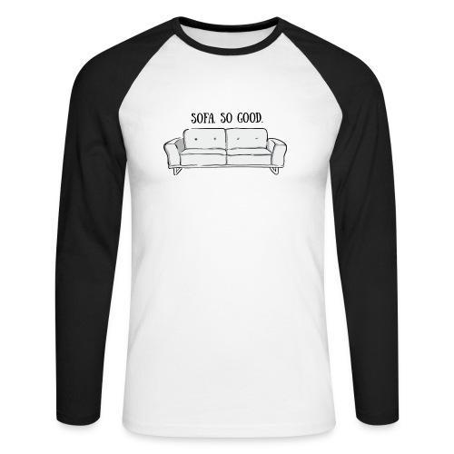 sofa so good grey – lustige Geschenkidee - Männer Baseballshirt langarm