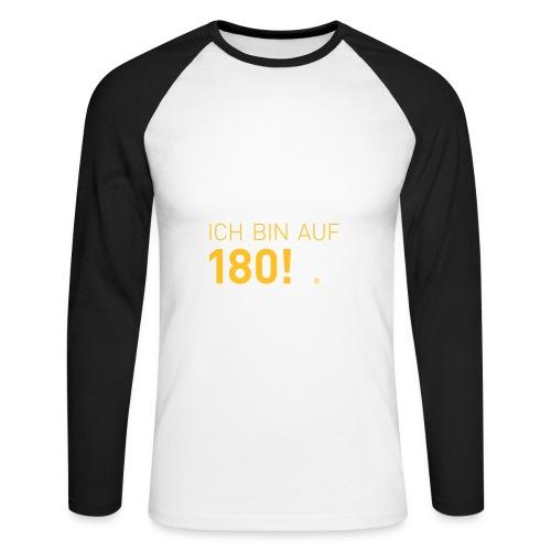 ... bin auf 180! - Männer Baseballshirt langarm