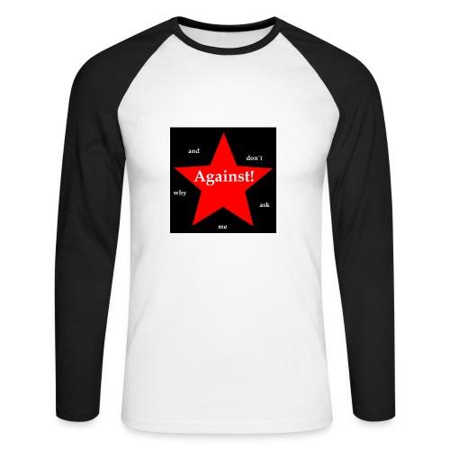 Against! - Männer Baseballshirt langarm