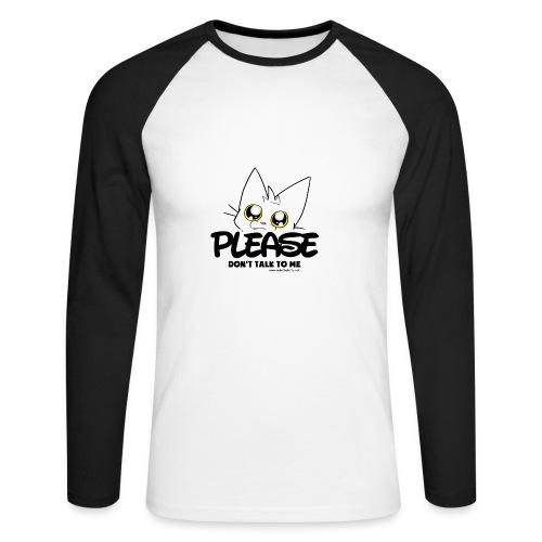 Please Don't Talk To Me - Men's Long Sleeve Baseball T-Shirt